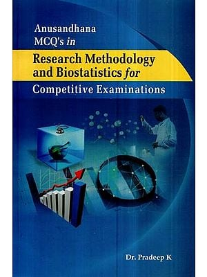 Anusandhana MCQs in Research Methodology and Biostatistics for Competitive Examinations