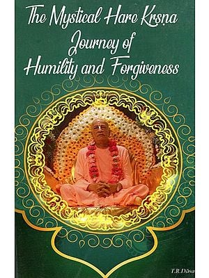 The Mystical Hare Krsna Journey Of Humility and Forgiveness