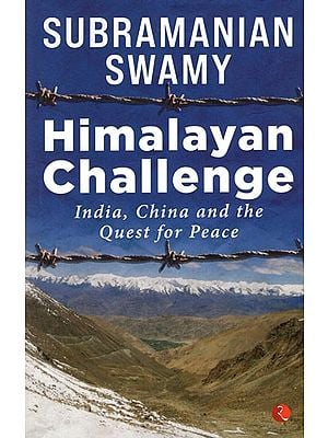 Himalayan Challenge (India, China and The Quest for Peace)