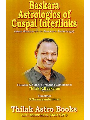 Baskara Astrologics of Cuspal Interlinks (New Research in Baskara Astrology)