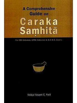 Comprehensive Guide On Caraka Samhita
