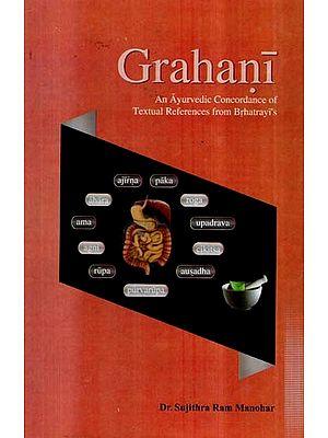 Grahani- An Ayurvedic Concordance of Textual Refrences From Brhatrayi's