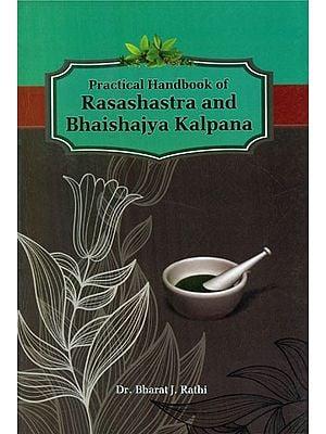 Practical Handbook Of Rasashastra And Bhaishajya Kalpana
