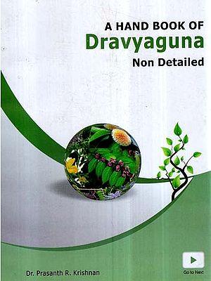 A Hand Book of Dravyaguna- Non Detailed