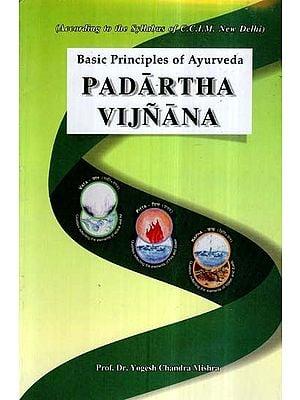 Padartha Vijnana- Basic Principles of Ayurveda