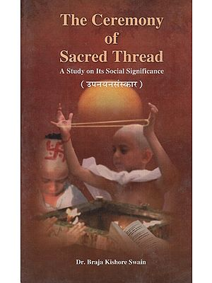The Ceremony Of Sacred Thread- A Study On Its Social Significance (An Old and Rare Book)