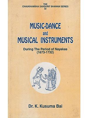 Music-Dance and Musical Instruments (During The Period of Nayakas- 1673-1732)