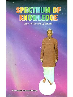 Spectrum Of Knowledge - Key To The Art Of Living
