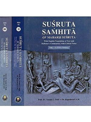 Susruta Samhita of Maharsi Susruta- With English Translation of Text and Dalhana's Commentary with Critical Notes (Set of 3 Volumes)