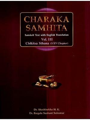 Charaka Samhita- Chikitsa Sthana, I-XV Chapter (Vol-III)