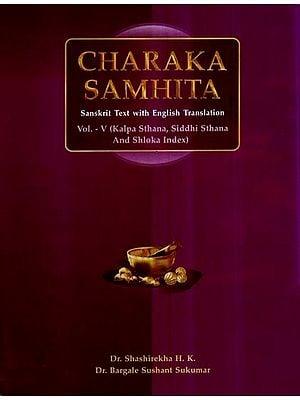 Charaka Samhita- Kalpa Sthana, Siddhi Sthana and Shloka Index (Vol-V)