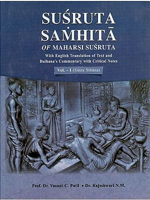 Susruta Samhita of Maharsi Susruta- With English Translation of Text and Dalhana's Commentary with Critical Notes (Volumes- I)