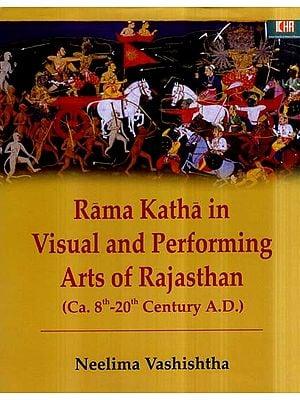 Rama Katha in Visual and Performing Arts of Rajasthan