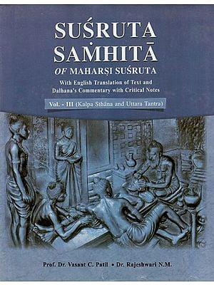 Susruta Samhita of Maharsi Susruta- With English Translation of Text and Dalhana's Commentary with Critical Notes (Volume- III)