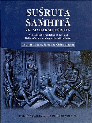 Susruta Samhita of Maharsi Susruta- With English Translation of Text and Dalhana's Commentary with Critical Notes (Volume- II)