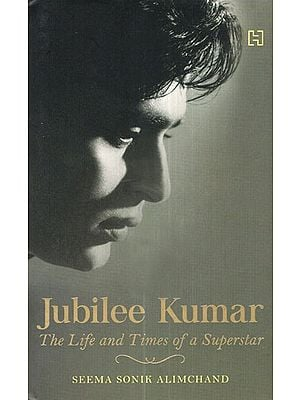 Jubilee Kumar (The Life and Times of a Superstar)