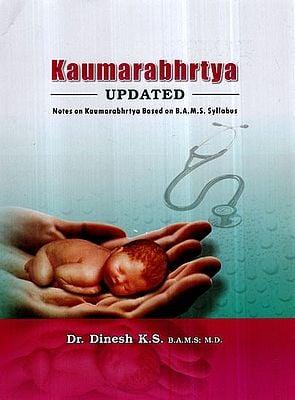 kumarbhrtya- Updated Notes on Kaumarabhrtya Based on B.A.M.S. Syllabus