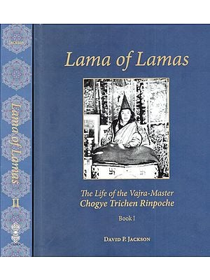 Lama of Lamas (The Life of the Vajra- Master Chogye Trichen Rinpoche in Set of 2 Volumes)