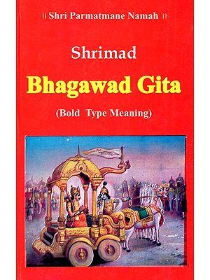 Shrimad Bhagawad Gita (Bold Type Meaning)