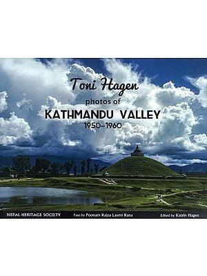 Toni Hagen Photos of Kathmandu Valley 1950-1960