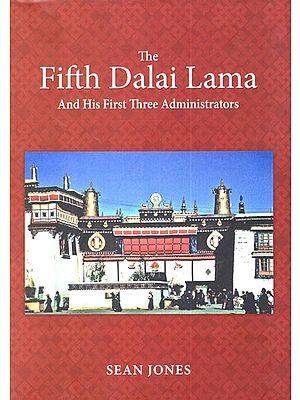The Fifth Dalai Lama and his First Three Administrators