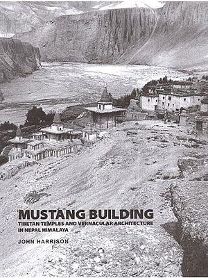 Mustang Building (Tibetan Temples and Vernacular Architecture in Nepal Himalaya)