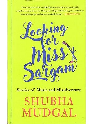 Looking for Miss Sargam (Stories of Music and Misadventure)