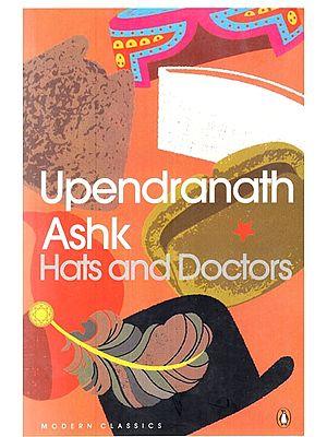 Upendranath Ashk Hats and Doctors