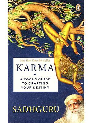 Karma (A Yogi's Guide to Crafting your Destiny)