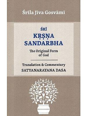 Sri Krsna Sandarbha (The Original Form of God)