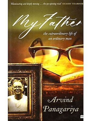 My Father (The Extraordinary Life of an Ordinary Man)