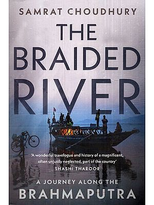 The Braided River (A Journey Along The Brahmaputra)