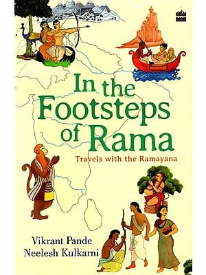 In the Footsteps of Rama (Travels with the Ramayana)