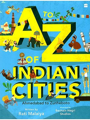 A to Z of Indian Cities (Ahmedabad to Zunheboto)