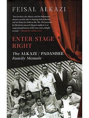Enter Stage Right- The Alkazi / Padamsee Family Memoir