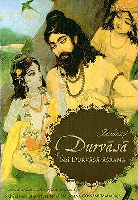 Maharsi Durvasa and Sri Durvasa Asrama