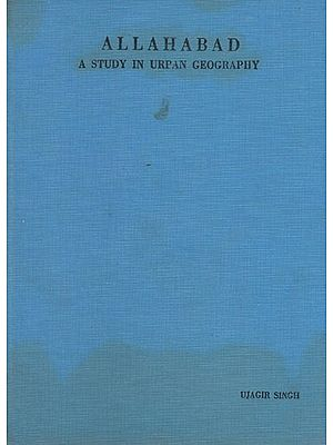 Allahabad- A Study in Urban Geography (An Old and Rare Book)