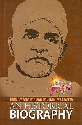 Mahamana Madan Mohan Malaviya- An Historical Biography (An Old Book)