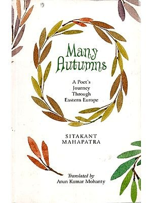 Many Autumns (A Poet's Journey Through Eastern Europe)