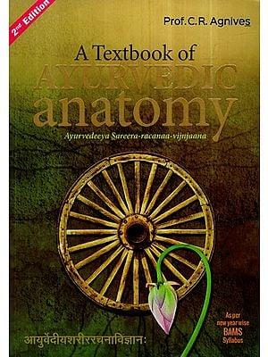 A Text Book of Ayurvedic Anatomy (Ayurvedeeya Sareera - Racanaa- Vijnjaana