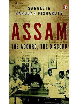 Assam- The Accord, The Discord