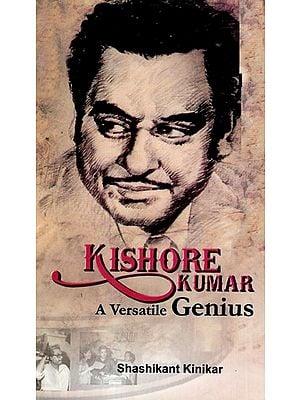 Kishore Kumar- A Versatile Genius