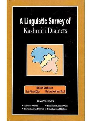 A Linguistic Survey of Kshmiri Dialects