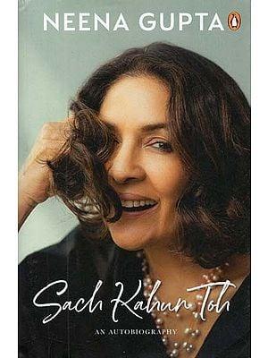 Sach Kahun Toh (An Autobiography)