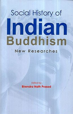 Social History of Indian Buddhism- New Researches