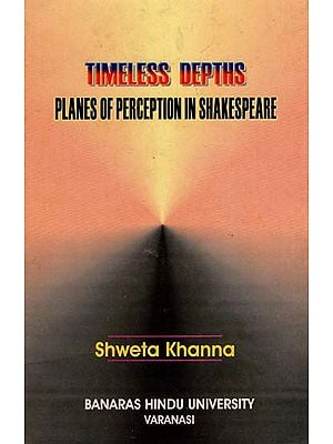 Timeless Depths- Planes of Perception in Shakespeare (An Old Book)