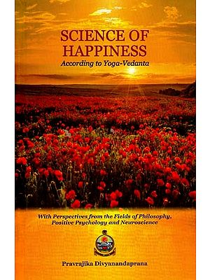 Science of Happiness (According to Yoga-Vedanta)