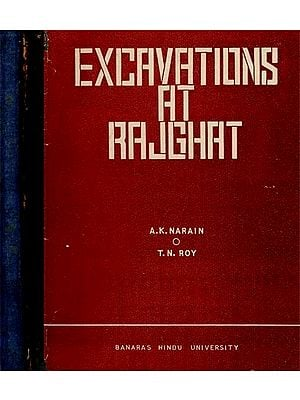 Excavations at Rajghat- 1957-1958; 1960-1965 - An Old and Rare Book (Set of 3 Volumes)