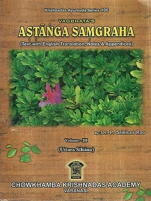Astanga Samgraha - Text With English Translation, Notes and Appendices (Vol-III)