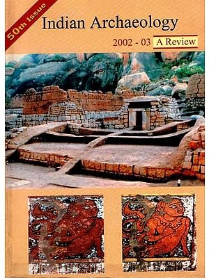 Indian Archaeology- 2002-03 A Review (50th Issue)